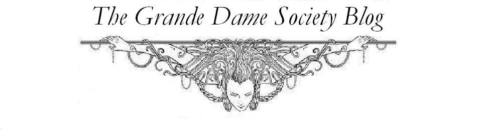 The Grande Dame Society Blog